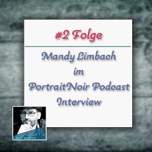 Portraitnoir Podcast mit Mandy Limbach
